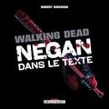 Robert Kirkman - Walking Dead  : Negan dans le texte.