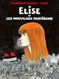 Dominique Grange et  Tardi - Elise et les Nouveaux Partisans.