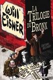 Will Eisner - La Trilogie du Bronx - Un pacte avec Dieu ; Jacob le cafard ; Dropsie Avenue.