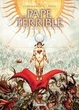Alejandro Jodorowsky - Le Pape terrible T04 - L'Amour est aveugle.