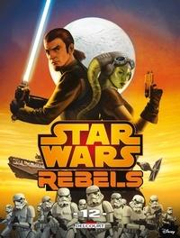 Collectif - Star Wars - Rebels T12.