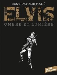 Patrick Mahé et  Kent - Elvis. Ombre et lumière.