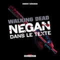 Robert Kirkman - Walking Dead - Negan dans le texte.