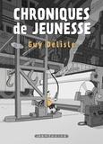 Guy Delisle - Chroniques de jeunesse.