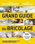 David Fedullo et Thierry Gallauziaux - Le grand guide du bricolage.