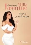 Milla Jasmine - Il était une fois Milla Jasmine - Un jour, je serai célèbre.