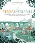 Sylvain Breuzard - La permaentreprise - Un modèle viable pour un futur vivable, inspiré de la permaculture.