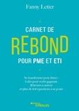 Fanny Letier - Carnet de rebond pour PME et ETI - Se transformer pour durer : 9 clés pour sortir gagnant ; 38 leviers à activer ; 4 autodiagnostics et plus de 100 questions à se poser.