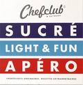Chefclub - Chefclub Network - 3 volumes : Sucré ; Light & Fun ; Apéro.