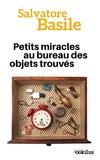 Salvatore Basile - Petits miracles au bureau des objets trouvés.