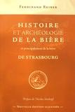 Ferdinand Reiber - Histoire et archéologie de la bière et principalement de la bière de Strasbourg.