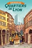 Antoine Giner-Belmonte et Yan Le Pon - Chroniques des quartiers de Lyon.