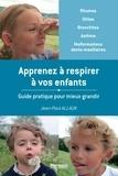 Jean-Paul Allaux - Apprenez à respirer à vos enfants - Guide pratique pour mieux grandir.