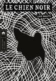Lucie Baratte - Le chien noir - Un conte gothique.
