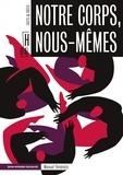 Mathilde Blézat et Naïké Desquesnes - Notre corps, nous-mêmes - Ecrit par des femmes, pour les femmes.