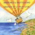 Alain Plas et Emilie Camatte - Menton et le fruit d'or.