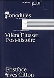 Post-histoire / Vilém Flusser | Flusser, Vilém (1920-1991)