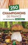 Suzac - 250 Champignons de France - Les reconnaître & les cuisiner !.