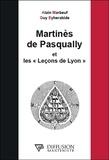 """Alain Marbeuf et Guy Eyherabide - Martinès de Pasqually et les """"Leçons de Lyon""""."""