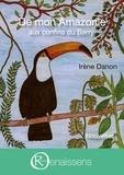 Irène Danon - Comme tout un chacun, ISSN 2649-8839  : De mon Amazonie aux confins du Berry.