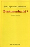 Jean Chrysostome Nkejabahizi - Byakumarira iki ? - Edition en kinyarwanda.