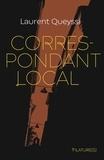 Laurent Queyssi - Correspondant Local.