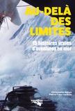 Christophe Agnus et Pierre-Yves Lautrou - Au-delà des limites - 15 histoires vraies d'aventures en mer.