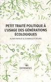 Bourg dominique et Alain Papaux - PETIT TRAITÉ POLITIQUE À L'USAGE DES GÉNÉRATIONS ÉCOLOGIQUES.