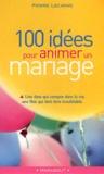 Pierre Lecarme - 100 Idées pour animer un mariage.