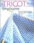 Tricot simplissime : toutes les techniques dont vous avez besoin, expliquées pas à pas / Debbie Bliss | Bliss, Debbie. Auteur