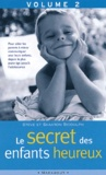 Shaaron Biddulph et Steve Biddulph - Le secret des enfants heureux - Tome 2.