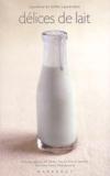 Laurence Laurendon - Délices de lait.