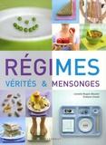 Lionelle Nugon-Baudon et Evelyne Lhoste - Régimes : vérités et mensonges.