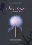 Bertrand Ferrier et Stéphan Lévy-Kuentz - Sex toys, forever.