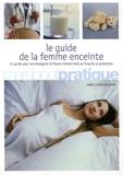 Marie-Claude Delahaye - Le guide de la femme enceinte.