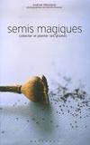 Andrew Mikolajski - Semis magiques.