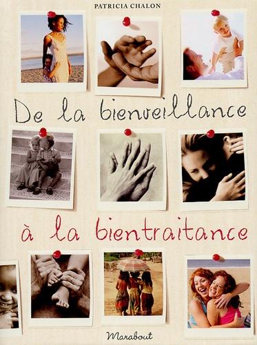 De la bienveillance à la bientraitance / Patricia Chalon | Chalon, Patricia (1952-....). Auteur