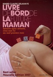 Marie-Claude Delahaye - Livre de bord de la future maman.