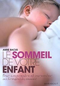 Anne Bacus - Le sommeil de votre enfant.