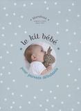 Claire Pinson et Marc Sznajder - Le kit bébé pour parents débutants.