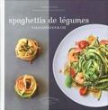 Orathay et  Vania - Spaghettis de légumes - Tagliatelles & Cie.