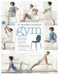 Bernadette de Gasquet - Gym avec une chaise.