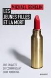 Michael Genelin - Les Jeunes filles et la mort - Une enquête du commandant Jana Matinova.