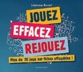 Stéphanie Bouvet - Jouez, effacez, rejouez - Plus de 70 jeux sur fiches effaçables !.