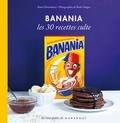 Ilona Chovancova - Banania Les 30 recettes culte.