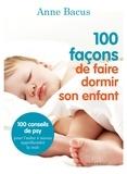 Anne Bacus - 100 façons de faire dormir son enfant.