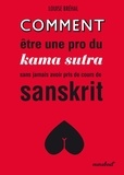 Louise Bréhal - Comment être une pro du kama sutra sans jamais avoir pris de cours de sanskrit.