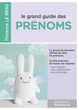 Florence Le Bras - Le grand guide des prénoms.