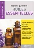 Dr Fabienne Millet - Le grand guide des huiles essentielles.