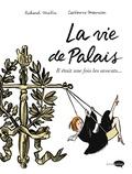 Richard Malka - La vie de Palais - Il était une fois les avocats....